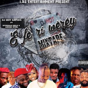 E Fe Ri Werey - Dj Hot Davido ft Hypeman x Abiose Hypa org