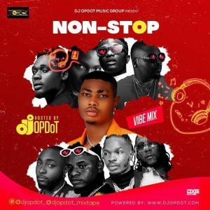 DJ OP Dot – Non-Stop (Vibe Mix)