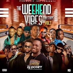 Download DJ Dcozy - The Weekend Vibe Mixtape vol2 2