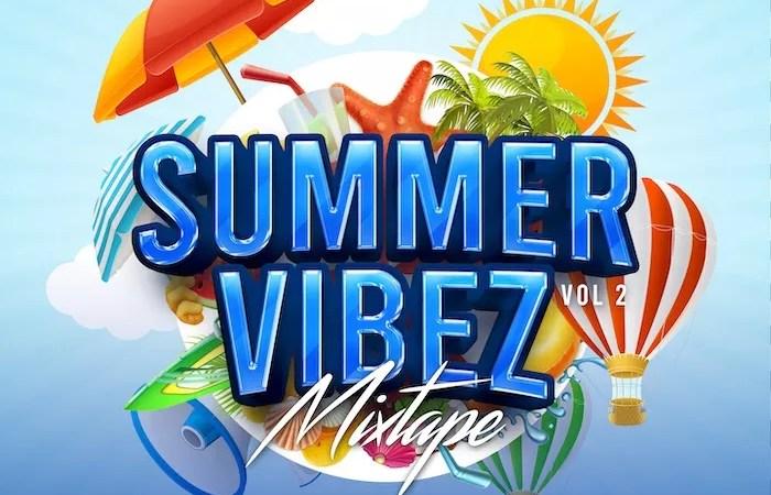 DJ Chizzy – Summer Vibes Mixtape Vol 2