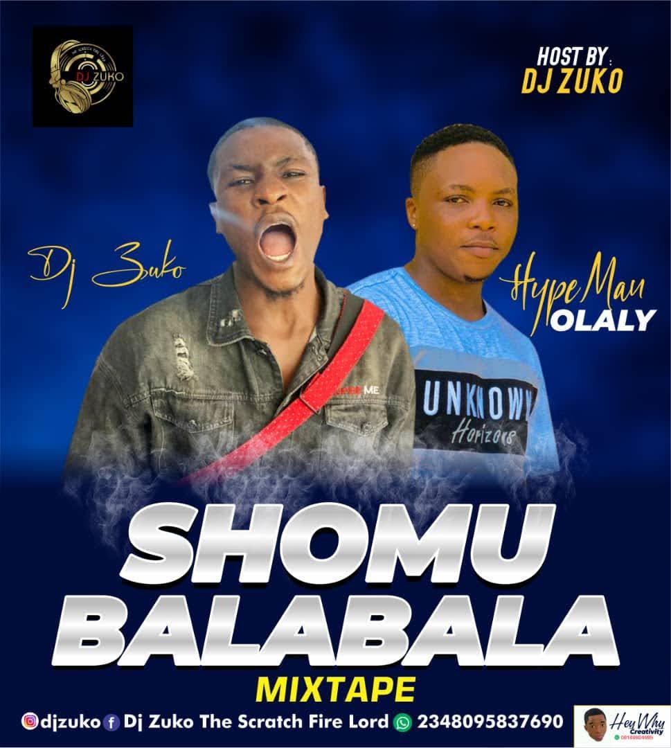 Dj Zuko ft Hypeman Olaly - ShomuBalabala