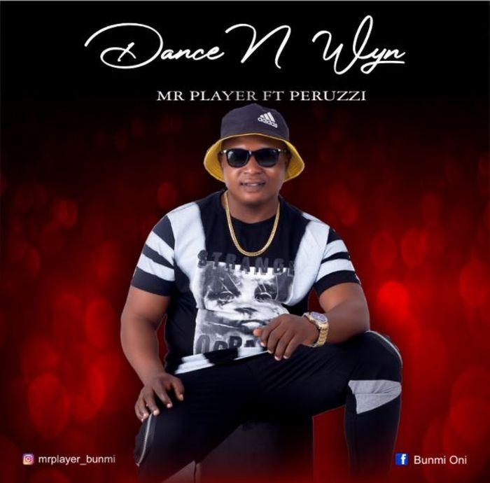 Mr Player Ft Peruzzi – Dance And Wyne