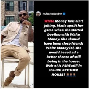 """You Ruined Your Game When You Started Beefing Whitemoney"""" – Tunde Ednut Tells Maria 2"""