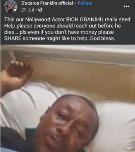 """The Nollywood Industry has been hit with yet another sad loss as Veteran movie star, Rich Oganiru, has passed after a brief illness. Facebook user, EmstarVees Ng who broke the news, wrote ;  BREAKING…….. Sunset At Noon, Tuesday 10th August 2021! Ahem… I've lost a good friend like a brother for years, a great Nollywood actor par excellence. I'm just speechless. R.I.P Amb. Rich Oganiru.  Only two weeks ago, a video of Rich Oganiru lying in his sick bed and begging for financial assistance was shared online.  """"Please, everyone should reach out before he dies,"""" the caption on the post reads.  Sadly, he didn't survive.  See the post below:"""