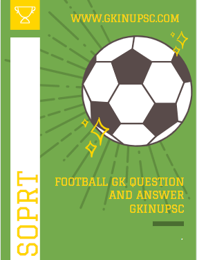 Football GK Question and Answer gkinupsc