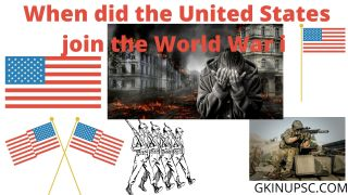 When did the United States join the World War i