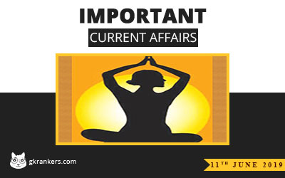 11th June 2019 Current Affairs | GK Rankers