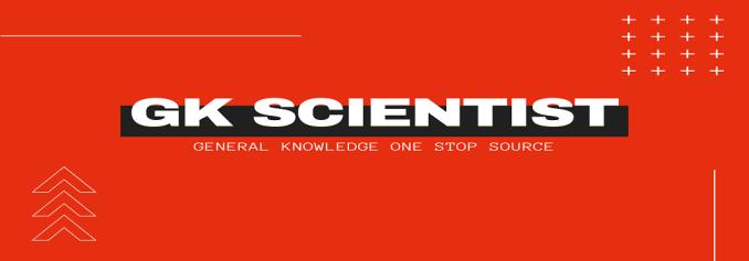 gkscientist - GK Scientist: General Knowledge