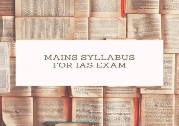 mains syllabus for ias exam - UPSC Mains Syllabus