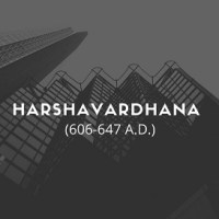 Harshavardhana or Harsha (606-647 A.D.)