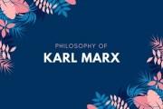 Philosophy Of Karl Marx