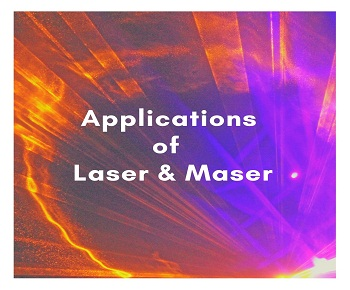 Applications of laser and maser - Applications Of Laser And Maser