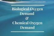 Biological Oxygen Demand & Chemical Oxygen Demand