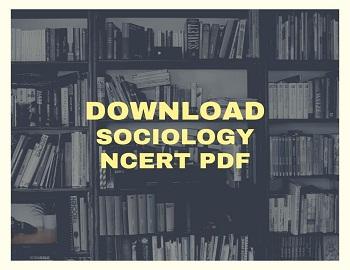 DOWNLOAD NCERT SOCIOLOGY - Download NCERT Sociology Books For IAS Exam