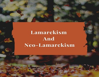 Lamarckism And Neo Lamarckism - Lamarckism And Neo-Lamarckism