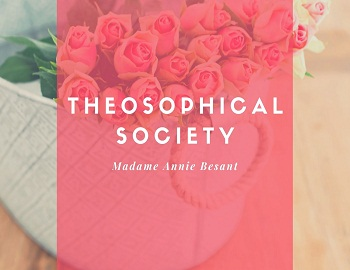 Madame Annie Besant gk - Theosophical Society