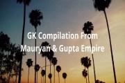 GK Compilation From Mauryan And Gupta Empire