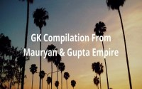 GK Compilation From Mauryan And Gupta Empire