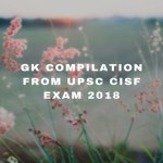 GK Compilation from UPSC CISF Exam 2018