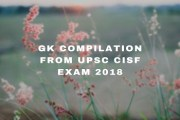 Important GK Compilation from UPSC CISF Exam 2018