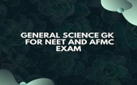 General Science GK Part 2 For NEET And AFMC Exam