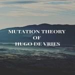 Mutation Theory of Hugo de Vries