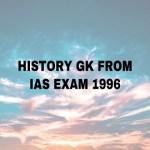 History GK From IAS Exam 1996