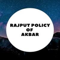 Rajput Policy of Akbar & Comparison With Aurangzeb