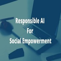 The Big Picture: Responsible AI for Social Empowerment