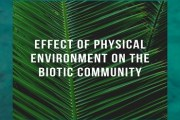 Describe the effect of physical environment on the biotic community?