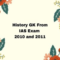 History GK From IAS Exam 2010 and 2011