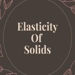 Elasticity Of Solids