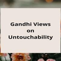 Gandhi Views on Untouchability