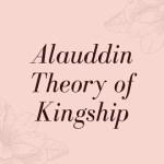 Theory of Kingship under Alauddin Khalji