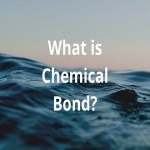 What is Chemical Bond