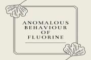 Anomalous Behaviour Of Fluorine