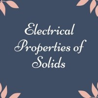 Electrical Properties of Solids