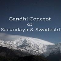 Gandhi Concept of Sarvodaya and Swadeshi