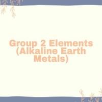 Group 2 Elements (Alkaline Earth Metals)