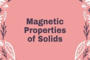 Magnetic Properties of Solids