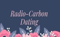 Radio-Carbon Dating