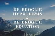 de-Broglie Hypothesis (Dual Nature of Matter)