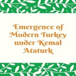 Emergence of Modern Turkey under Kemal Ataturk