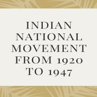 Progress of Indian National Movement From 1920 to 1947