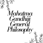 Mahatma Gandhiji General Philosophy