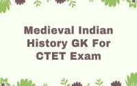 Medieval Indian History GK For CTET Exam