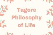 Rabindranath Tagore Philosophy of Life