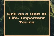Cell as a Unit of Life- Important Terms