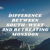 Difference Between South-west and Retreating Monsoon