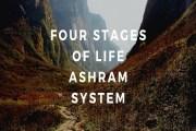 Four Stages of Life- Ashram System